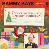 Sammy Kaye and His Orchestra - I Want to Wish You a Merry Christmas