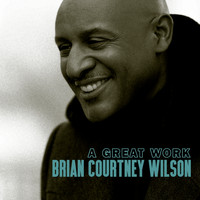 Brian Courtney Wilson - A Great Work