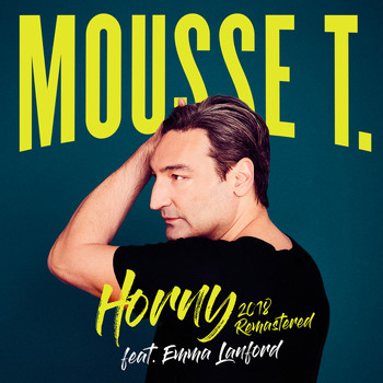 Mousse T. feat. Emma Lanford - Horny (Remastered 2018)