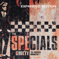 The Specials - Guilty 'Til Proved Innocent! (Expanded Edition)