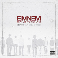 Eminem - Nowhere Fast (Extended Version [Explicit])