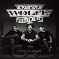 The Wolfe Brothers - Country Heart