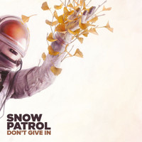 Snow Patrol - Don't Give In (Explicit)