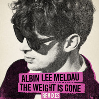 Albin Lee Meldau - The Weight Is Gone (Remixes)
