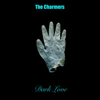 The Charmers - Dark Love