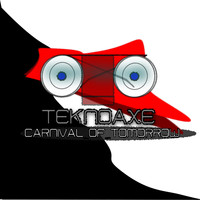 TeknoAXE - Carnival of Tomorrow