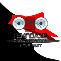 TeknoAXE - January Grunge Love Fest