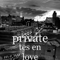 Private - Tes en love
