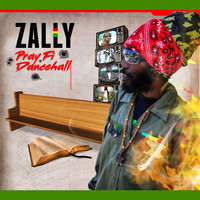 Zally - Pray Fi Dancehall
