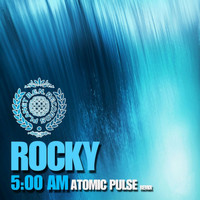 Rocky - 5:00 AM (Atomic Pulse Remix)