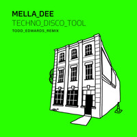 Mella Dee - Techno Disco Tool (Todd Edwards Remix)