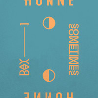 Honne - Day 1 ◑ / Sometimes ◐