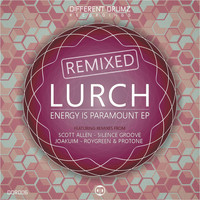 Lurch - Energy Is Paramount EP Remixed