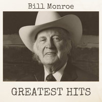 Bill Monroe - Greatest Hits