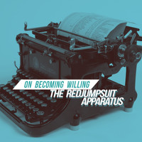 The Red Jumpsuit Apparatus - On Becoming Willing