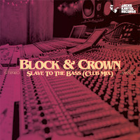 Block & Crown - Slave To The Bass (Club Mix)