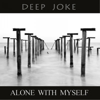 Deep Joke - Alone with Myself