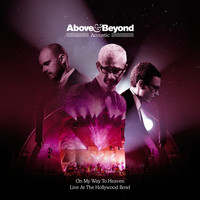 Above & Beyond - On My Way To Heaven (Live At The Hollywood Bowl)