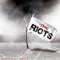 The Riots - Honorer les Martyrs