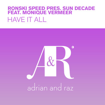 Ronski Speed and Sun Decade featuring Monique Vermeer - Have It All