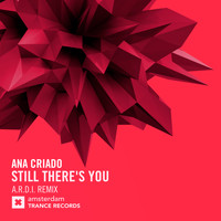 Ana Criado - Still There's You (A.R.D.I. Remix)