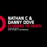 Danny Dove & Nathan C - Clubbed To Death