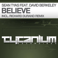 SEAN TYAS - Believe (feat. David Berkeley) (Richard Durand Remix)