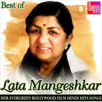 Lata Mangeshkar - Best of Lata Mangeshkar: Her Evergreen Bollywood Film Hindi Hits Songs