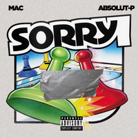 MAC - Sorry (feat. Absolut-P) (Explicit)