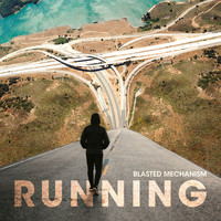 Blasted Mechanism - Running