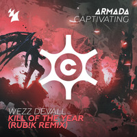 Wezz Devall - Kill Of The Year (Rub!k Remix)