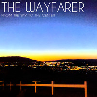 The Wayfarer - From the Sky to the Center