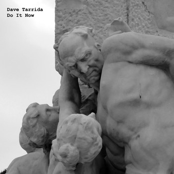Dave Tarrida - Do It Now