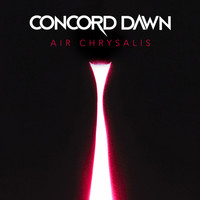 Concord Dawn - Air Chrysalis (Explicit)