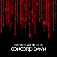 Concord Dawn - Numbers Will Kill Us All (Explicit)