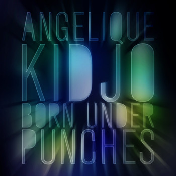 Angelique Kidjo - Born Under Punches
