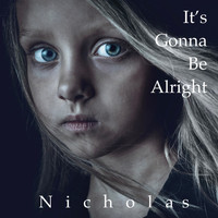 Nicholas - It's Gonna Be Alright