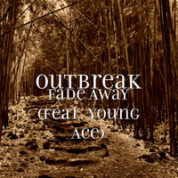 Outbreak - Fade Away (Explicit)