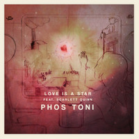 Phos Toni - Love Is a Star (feat. Scarlett Quinn)