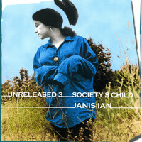 Janis Ian - Unreleased 3: Society's Child