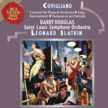 Leonard Slatkin - Corigliano: Tournaments & Fantasia on an Ostinato & Elegy & Concerto for Piano and Orchestra