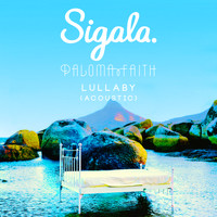 Sigala & Paloma Faith - Lullaby (Acoustic)