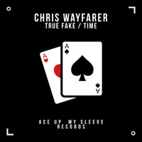 Chris Wayfarer - True Fake / Time