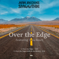 Jean Jacques Smoothie Feat. Tara Busch - Over the Edge