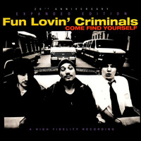 Fun Lovin' Criminals - Come Find Yourself (Expanded Edition [Explicit])