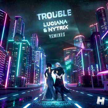 Luciana & Nytrix - Trouble (Remixes)