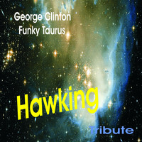 George Clinton - Hawking Tribute