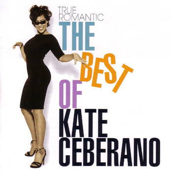 Kate Ceberano - True Romantic - The Best of Kate Ceberano