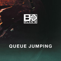 Plan B - Queue Jumping