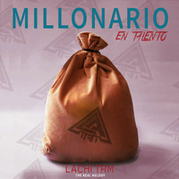 Lachi The Real Melody - Millonario En Talento (Explicit)